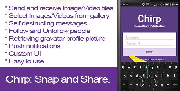 دانلود سورس کد ارسال عکس و فیلم برای دوستان اندروید codecanyon – Chirp: Snap and Share